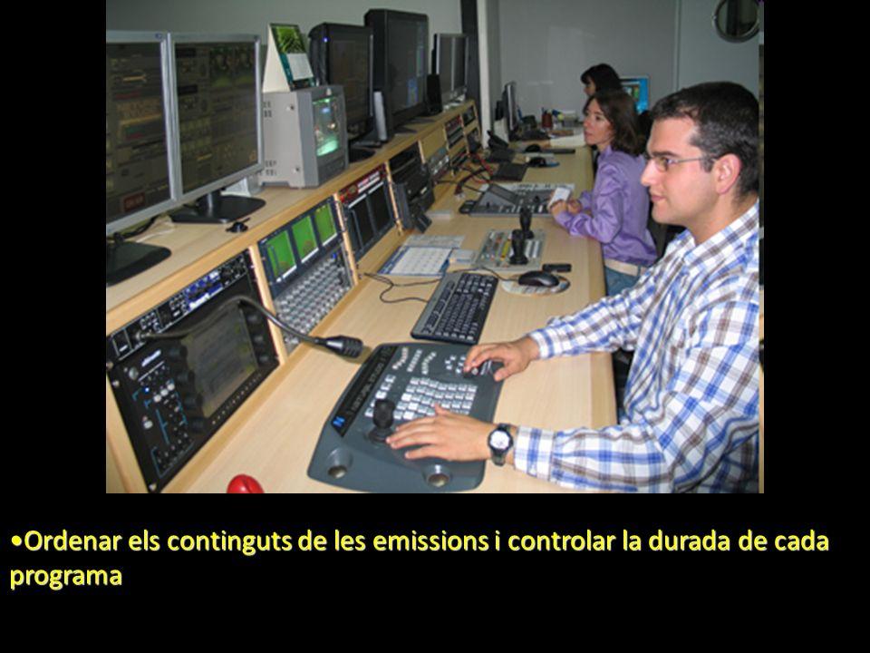 Ordenar els continguts de les emissions i controlar la durada de cada programaOrdenar els continguts de les emissions i controlar la durada de cada pr