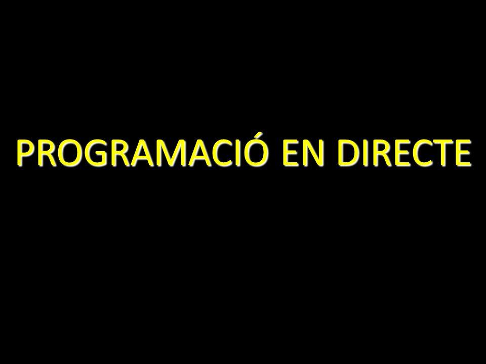 PROGRAMACIÓ EN DIRECTE