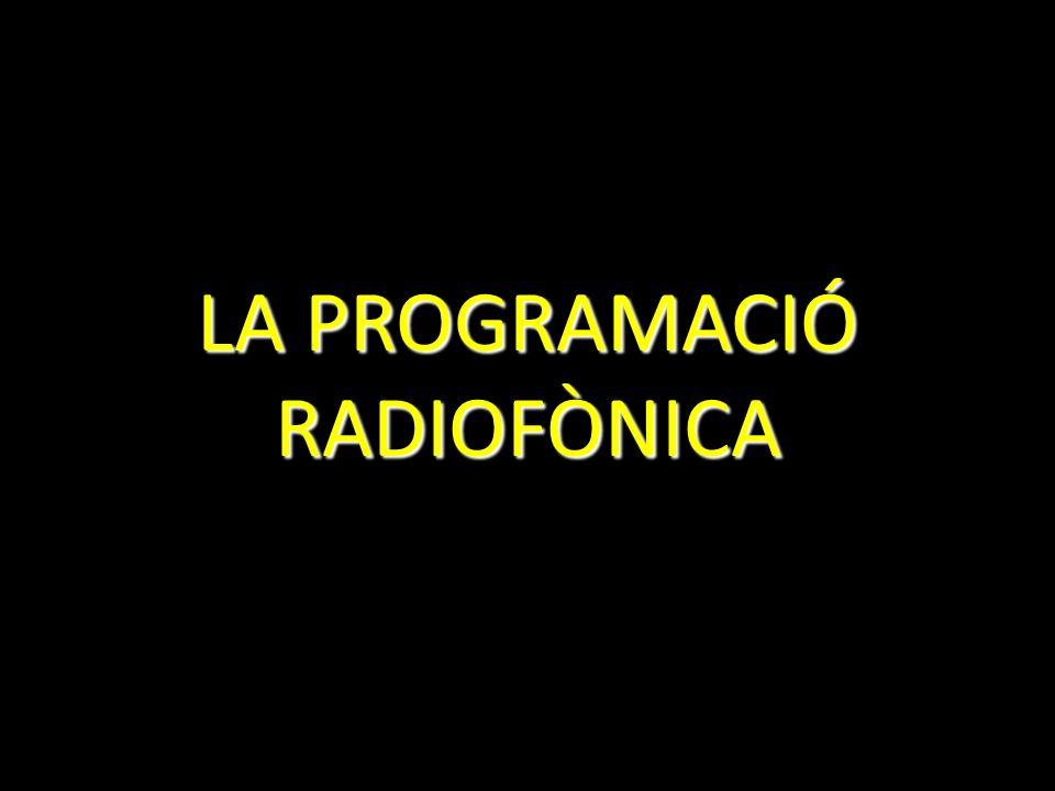 LA PROGRAMACIÓ RADIOFÒNICA