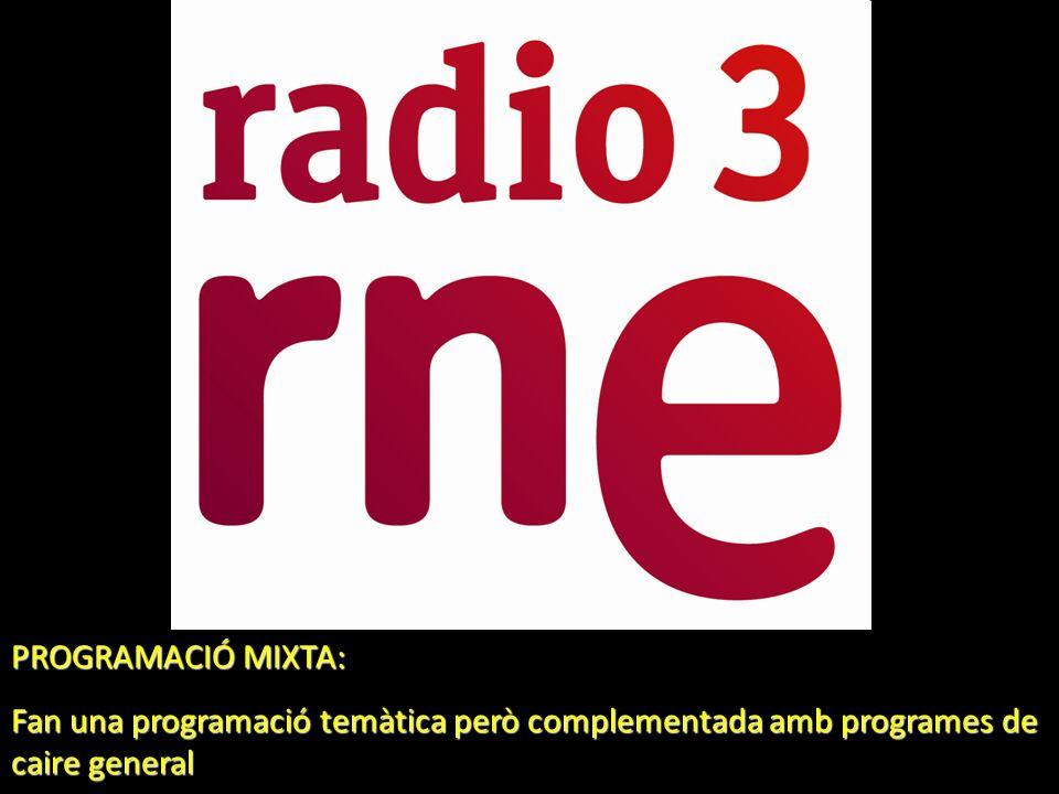 PROGRAMACIÓ MIXTA: Fan una programació temàtica però complementada amb programes de caire general