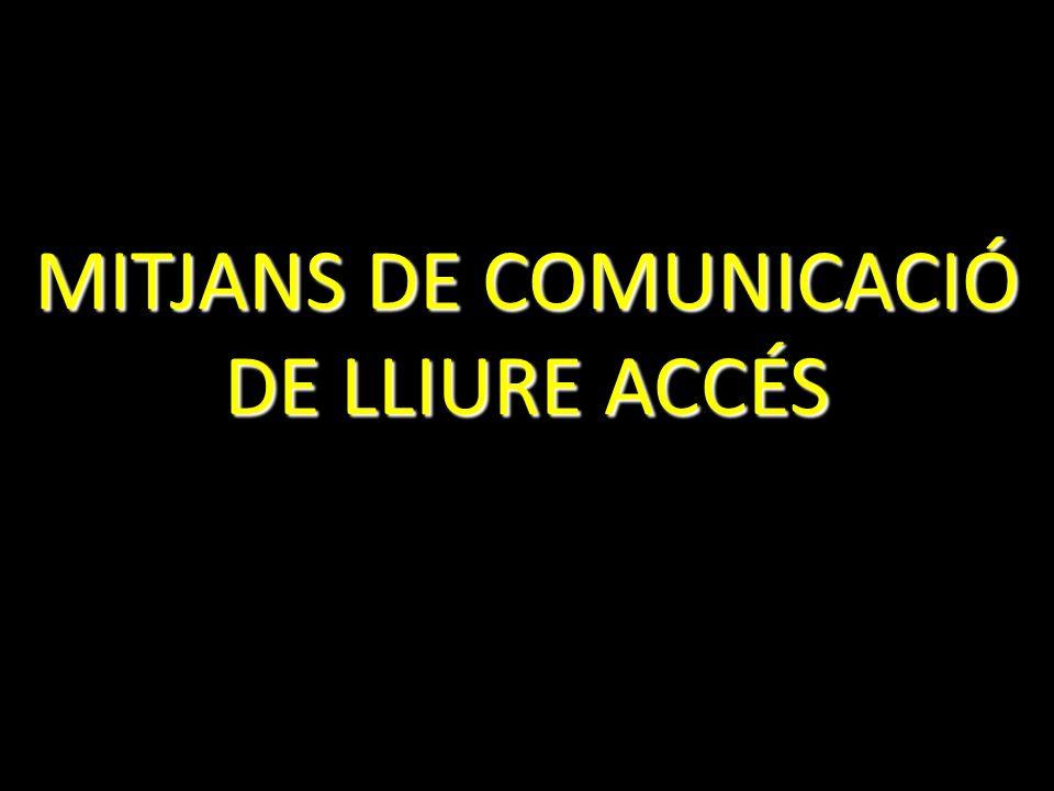 MITJANS DE COMUNICACIÓ DE LLIURE ACCÉS
