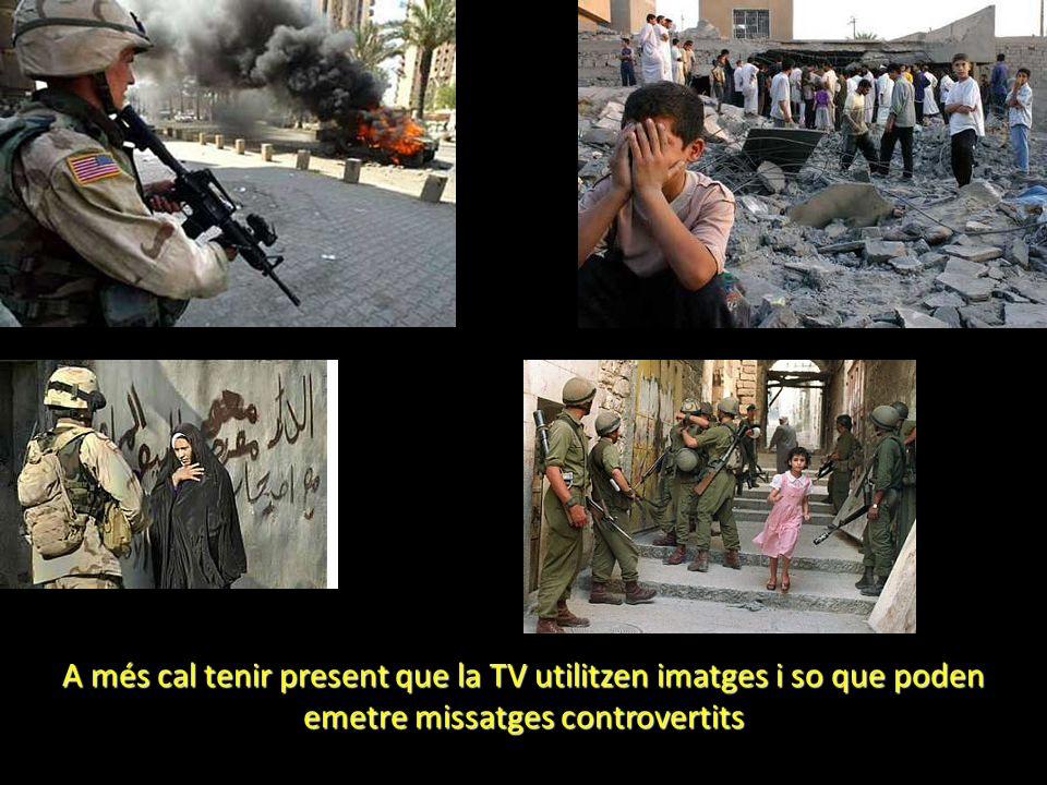 A més cal tenir present que la TV utilitzen imatges i so que poden emetre missatges controvertits