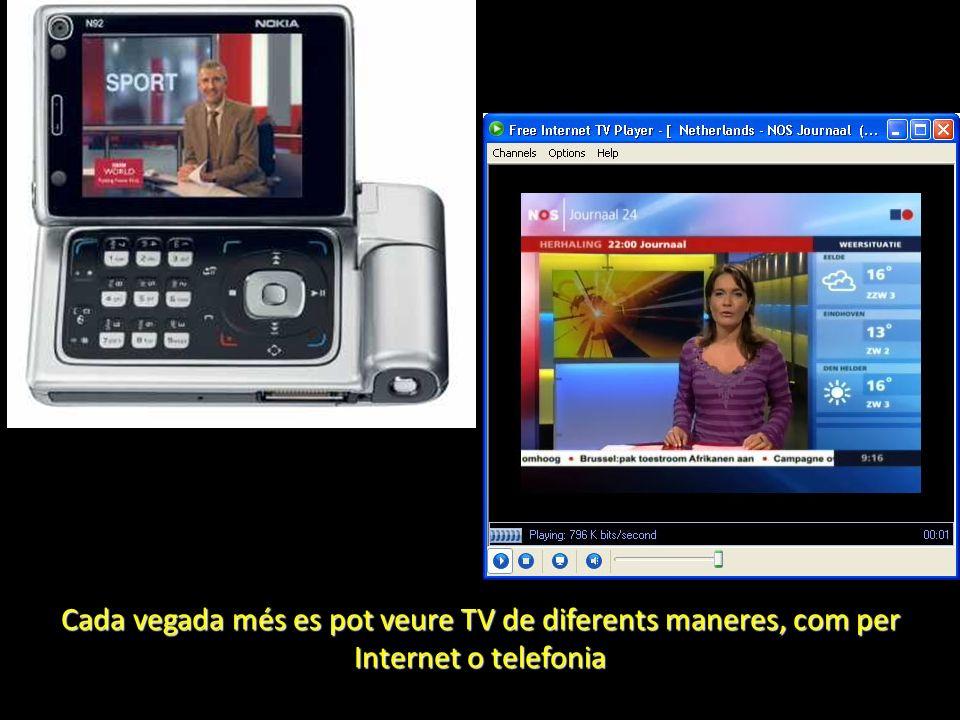 Cada vegada més es pot veure TV de diferents maneres, com per Internet o telefonia