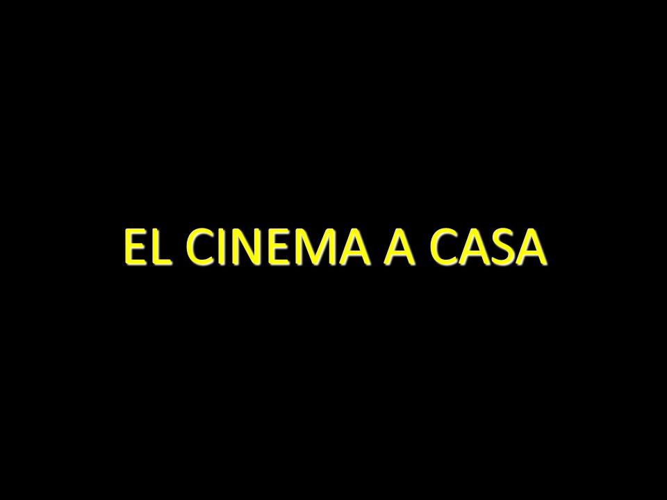 EL CINEMA A CASA