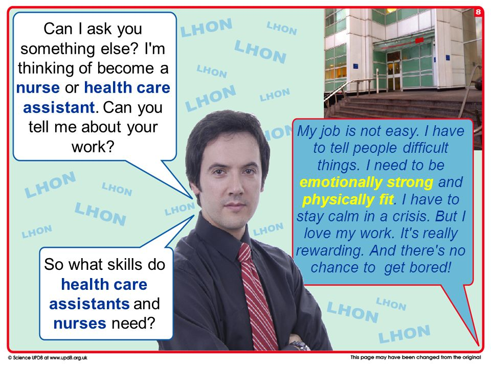 Can I ask you something else.I m thinking of become a nurse or health care assistant.