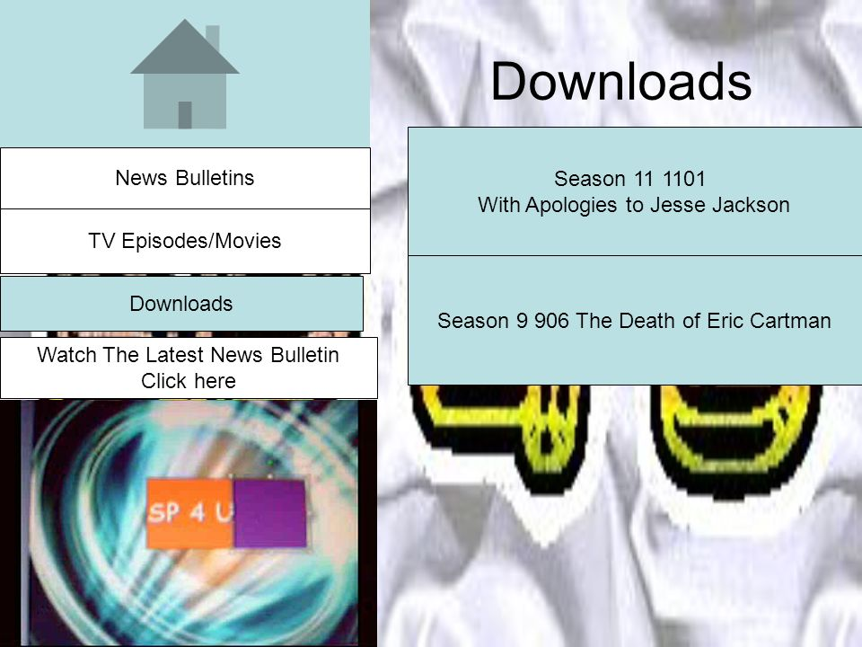 Downloads Season With Apologies to Jesse Jackson Season The Death of Eric Cartman News Bulletins TV Episodes/Movies Watch The Latest News Bulletin Click here Downloads