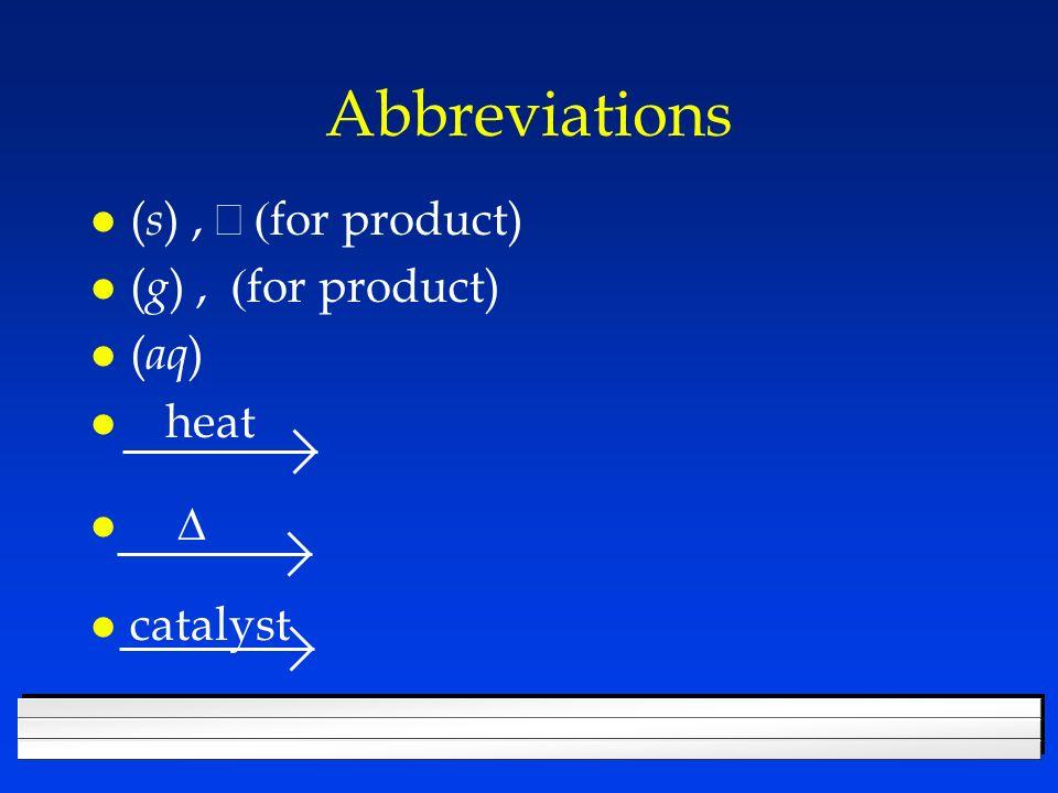 Abbreviations ( s ), for product) ( g ), for product) l ( aq ) l heat l catalyst