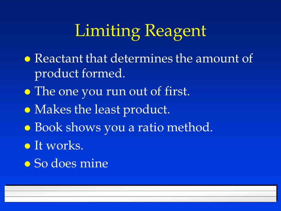 Limiting Reagent l Reactant that determines the amount of product formed.