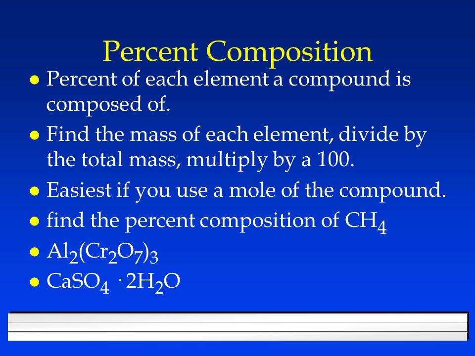 Find the molar mass of l CH 4 l Mg 3 P 2 l Ca(NO 3 ) 2 l Al 2 (Cr 2 O 7 ) 3 l CaSO 4 · 2H 2 O