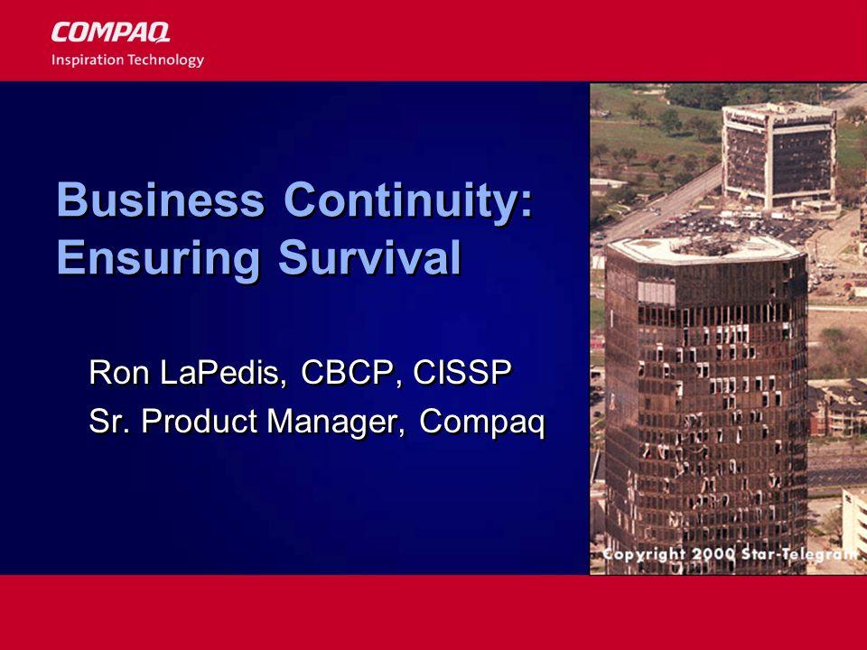 Business Continuity: Ensuring Survival Ron LaPedis, CBCP, CISSP Sr.