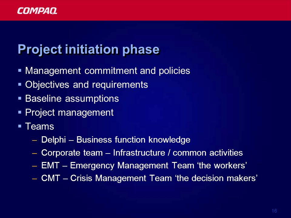 16 Project initiation phase Management commitment and policies Objectives and requirements Baseline assumptions Project management Teams –Delphi – Bus