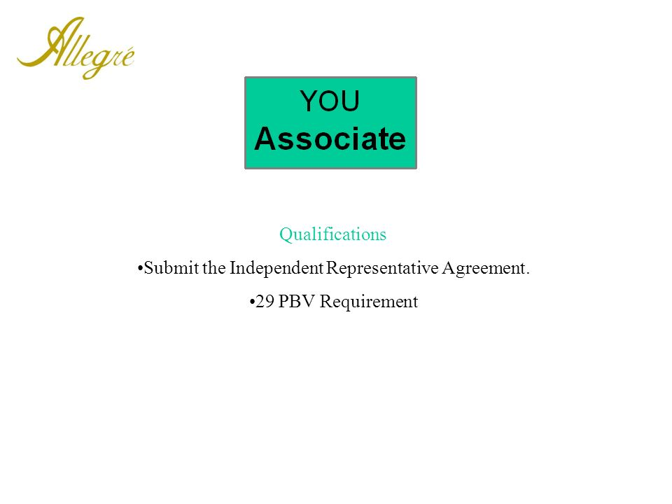 Qualifications Submit the Independent Representative Agreement. 29 PBV Requirement
