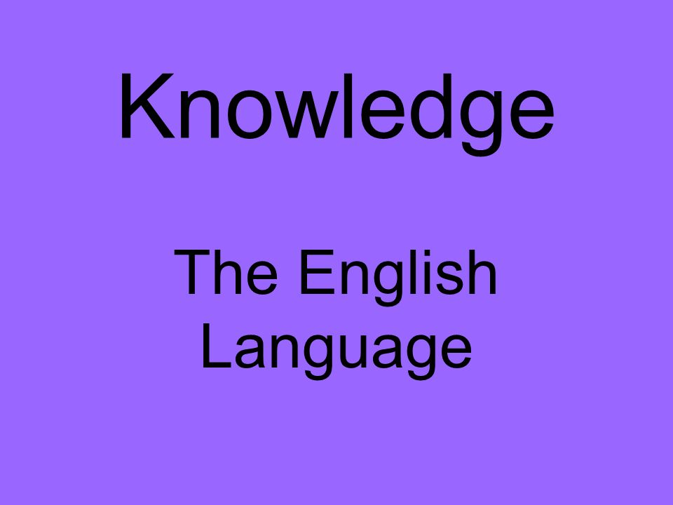 Knowledge The English Language