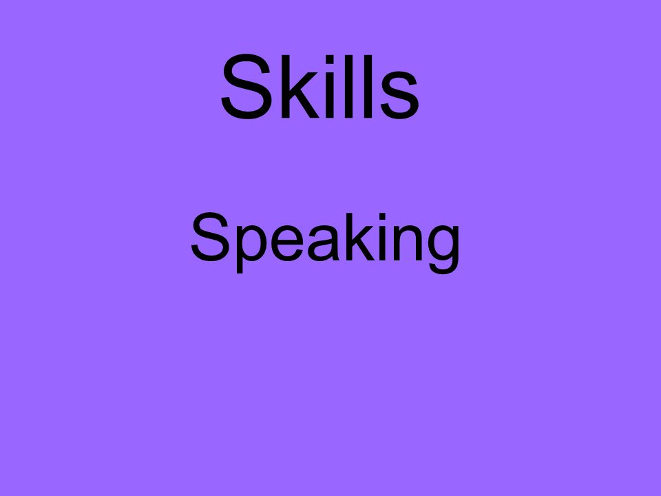 Skills Speaking
