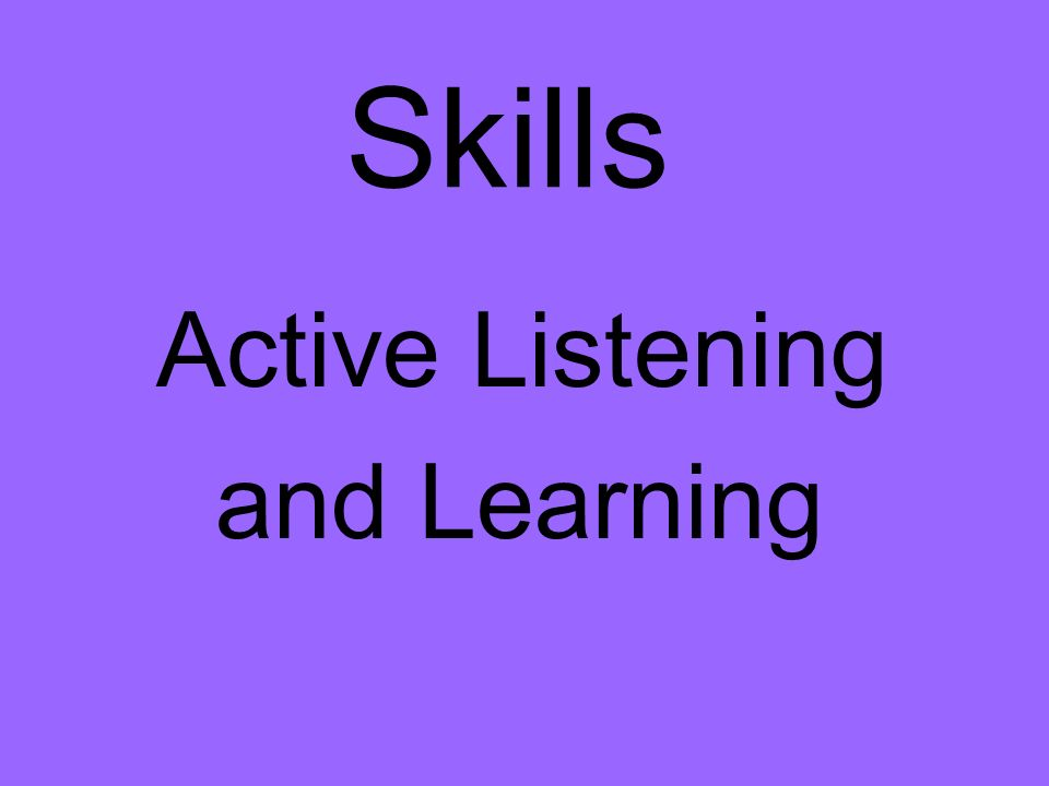 Skills Active Listening and Learning