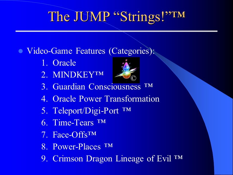 The JUMP Strings. Video-Game Features (Categories): 1.