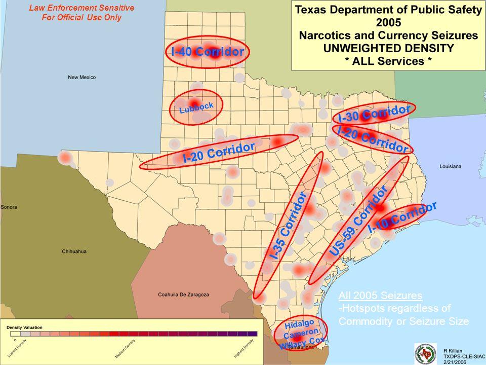 I-40 Corridor I-30 Corridor I-20 Corridor I-35 Corridor US-59 Corridor I-10 Corridor Hidalgo Cameron Willacy Cos. Lubbock All 2005 Seizures -Hotspots