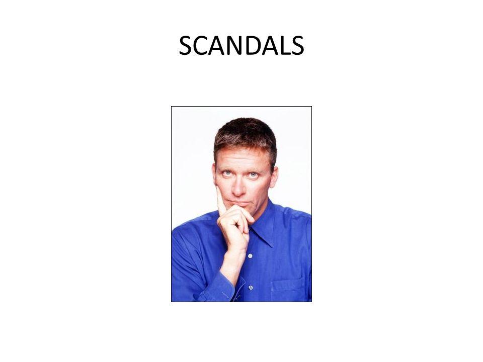 SCANDALS