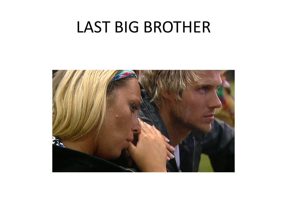 LAST BIG BROTHER
