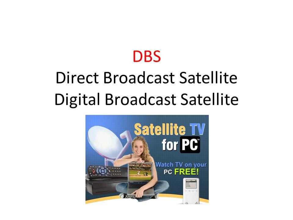 DBS Direct Broadcast Satellite Digital Broadcast Satellite