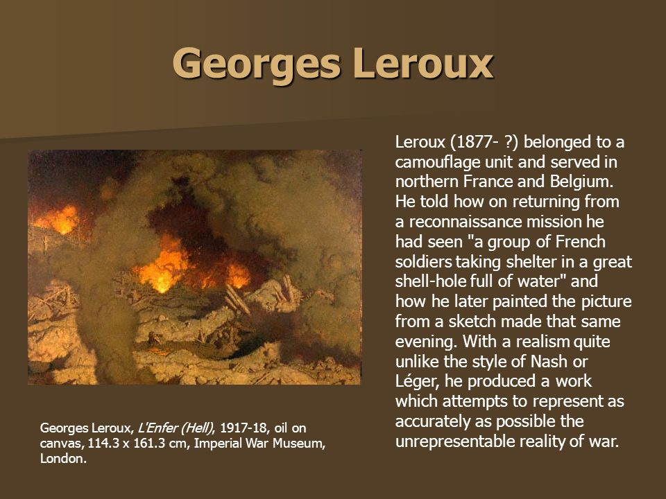 Georges Leroux Leroux (1877- ?) belonged to a camouflage unit and served in northern France and Belgium. He told how on returning from a reconnaissanc