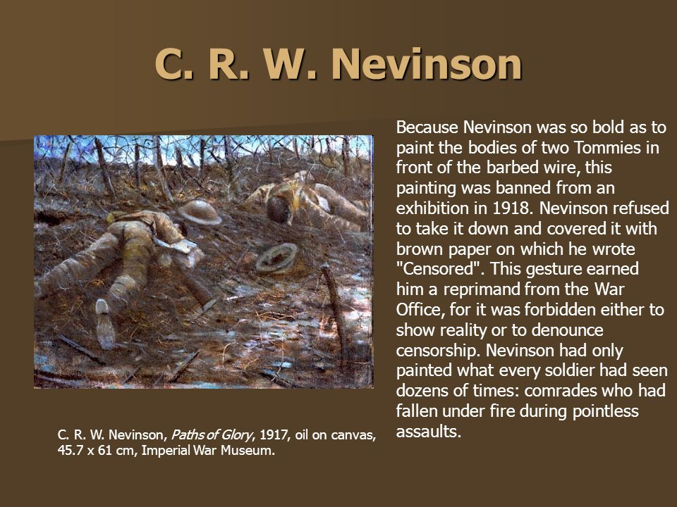 C. R. W. Nevinson Because Nevinson was so bold as to paint the bodies of two Tommies in front of the barbed wire, this painting was banned from an exh