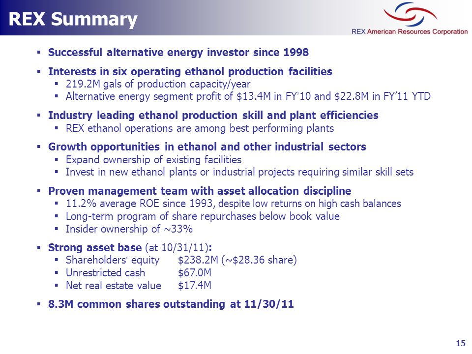 Successful alternative energy investor since 1998 Interests in six operating ethanol production facilities 219.2M gals of production capacity/year Alt
