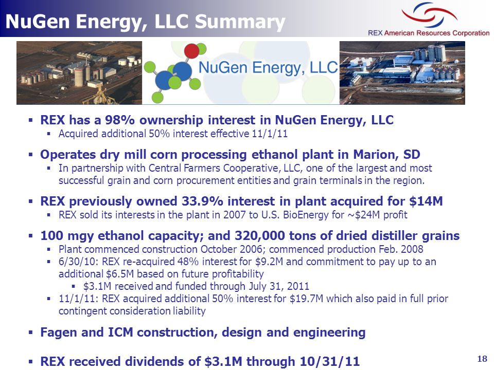 NuGen Energy, LLC Summary 18 REX has a 98% ownership interest in NuGen Energy, LLC Acquired additional 50% interest effective 11/1/11 Operates dry mil