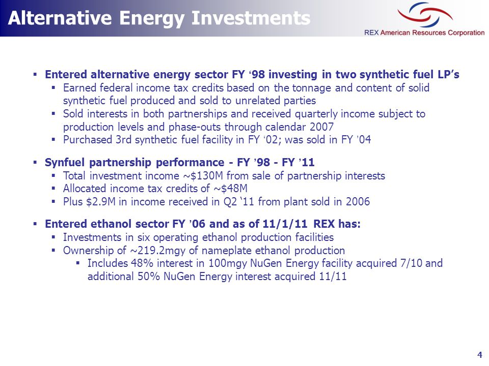 Entered alternative energy sector FY 98 investing in two synthetic fuel LPs Earned federal income tax credits based on the tonnage and content of soli