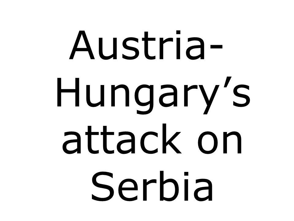 Austria- Hungarys attack on Serbia