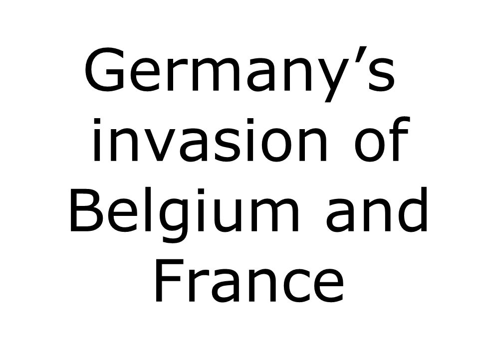 Germanys invasion of Belgium and France