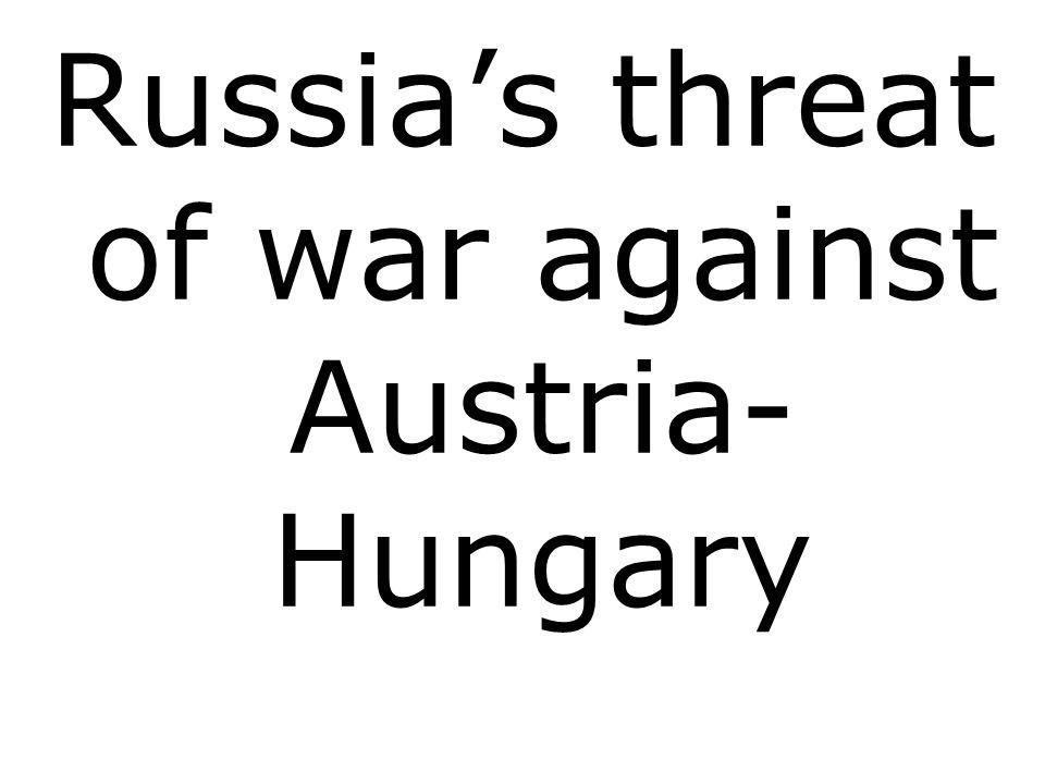 Russias threat of war against Austria- Hungary