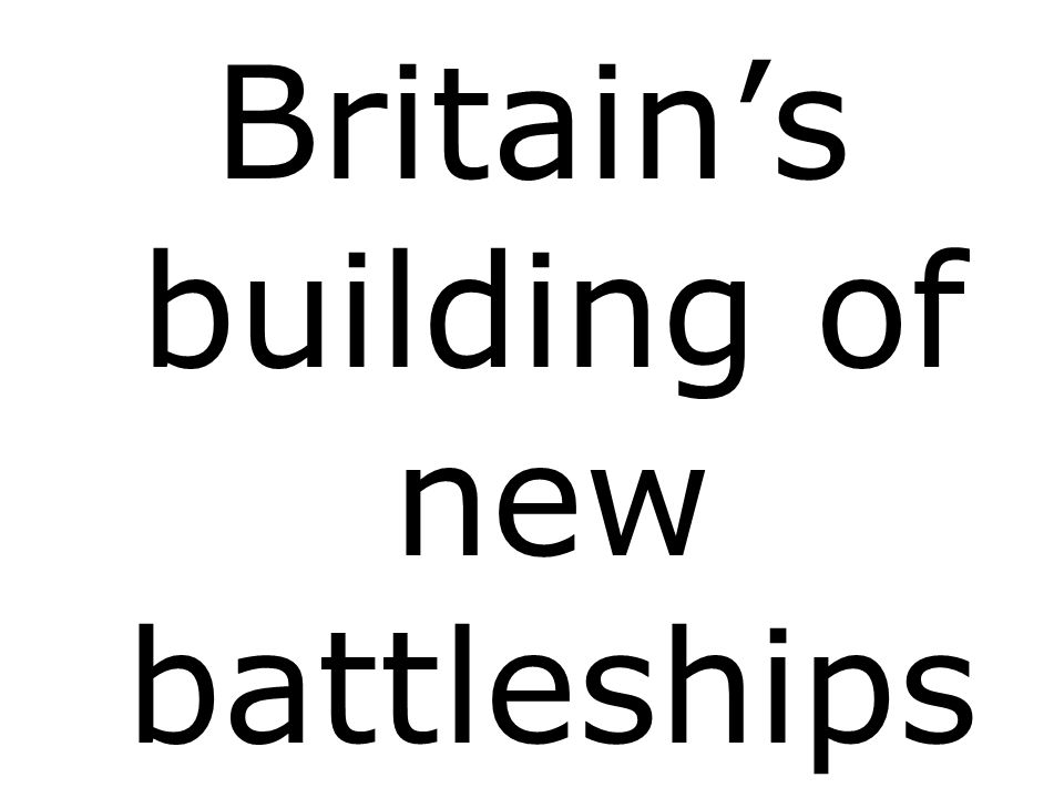 Britains building of new battleships