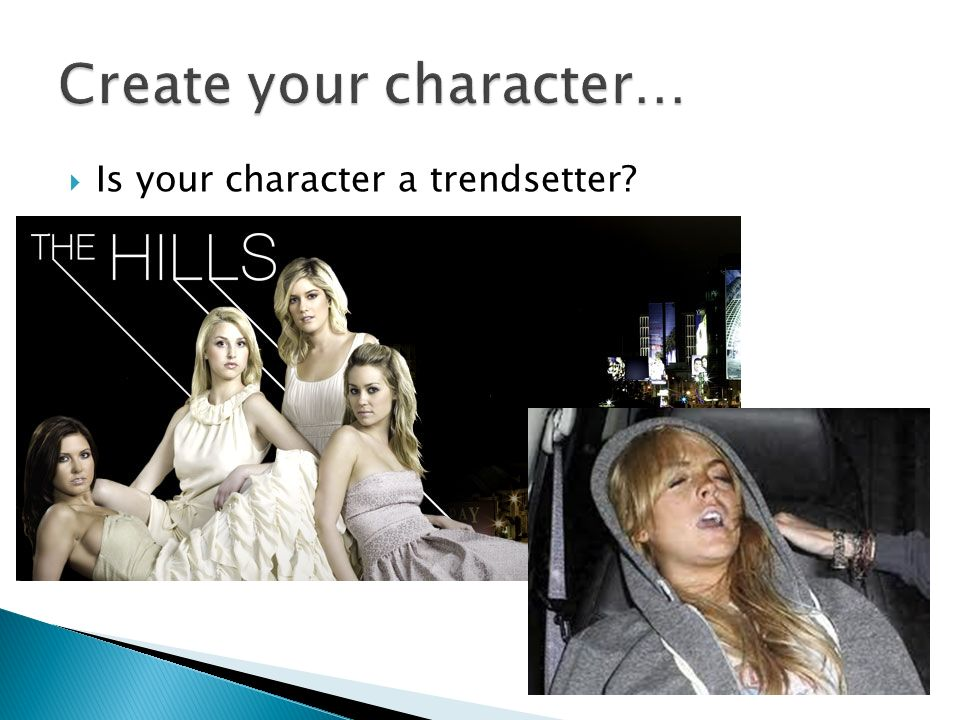 Is your character a trendsetter