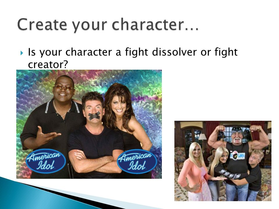 Is your character a fight dissolver or fight creator