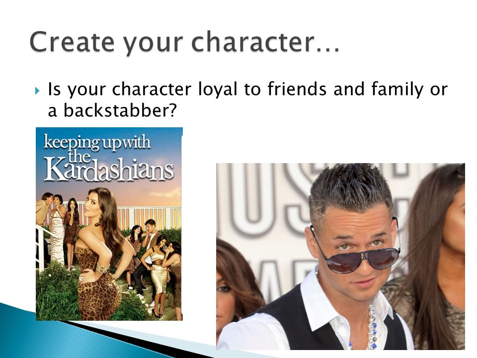 Is your character loyal to friends and family or a backstabber