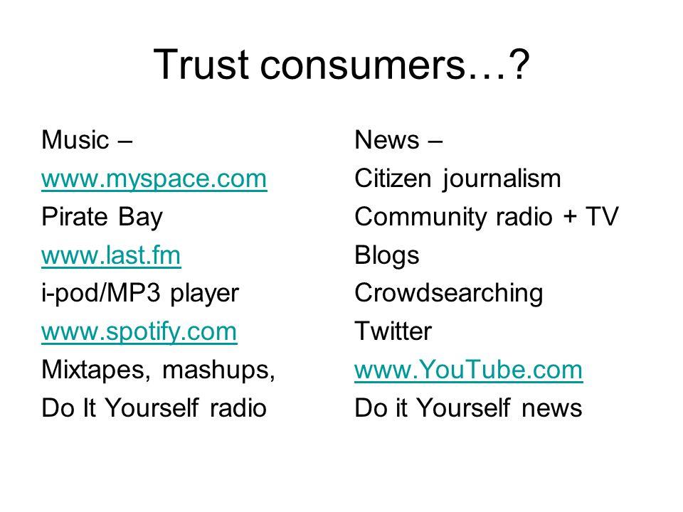 Trust consumers….