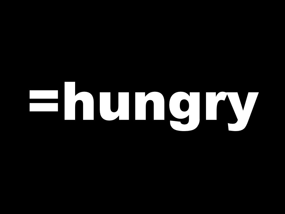=hungry