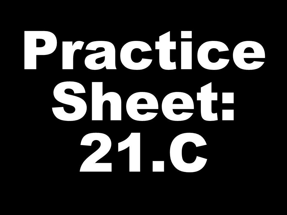 Practice Sheet: 21.C