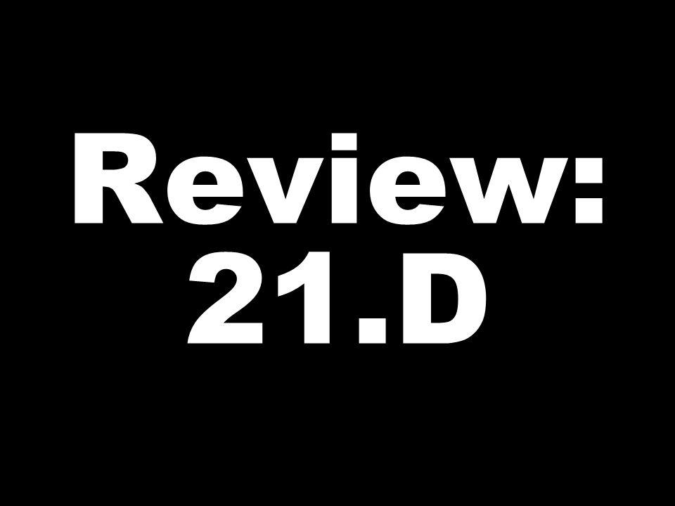 Review: 21.D