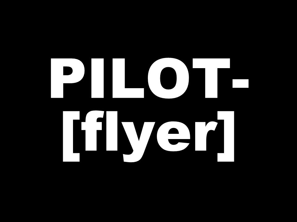 PILOT- [flyer]
