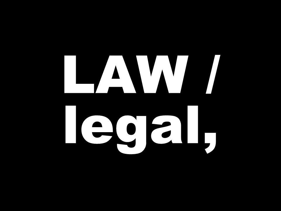 LAW / legal,
