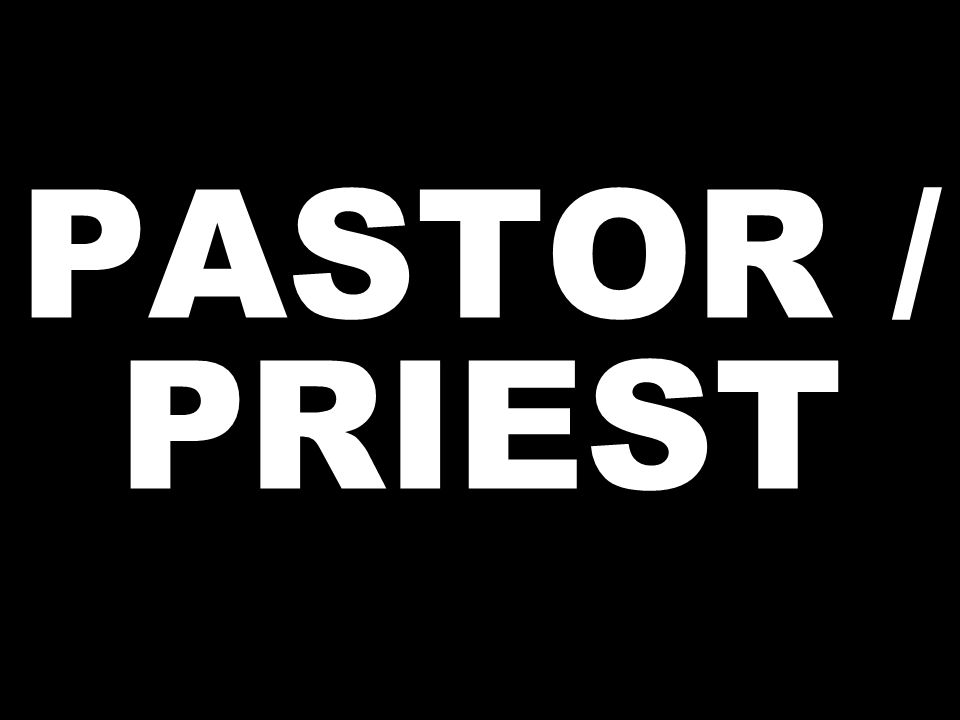 PASTOR / PRIEST