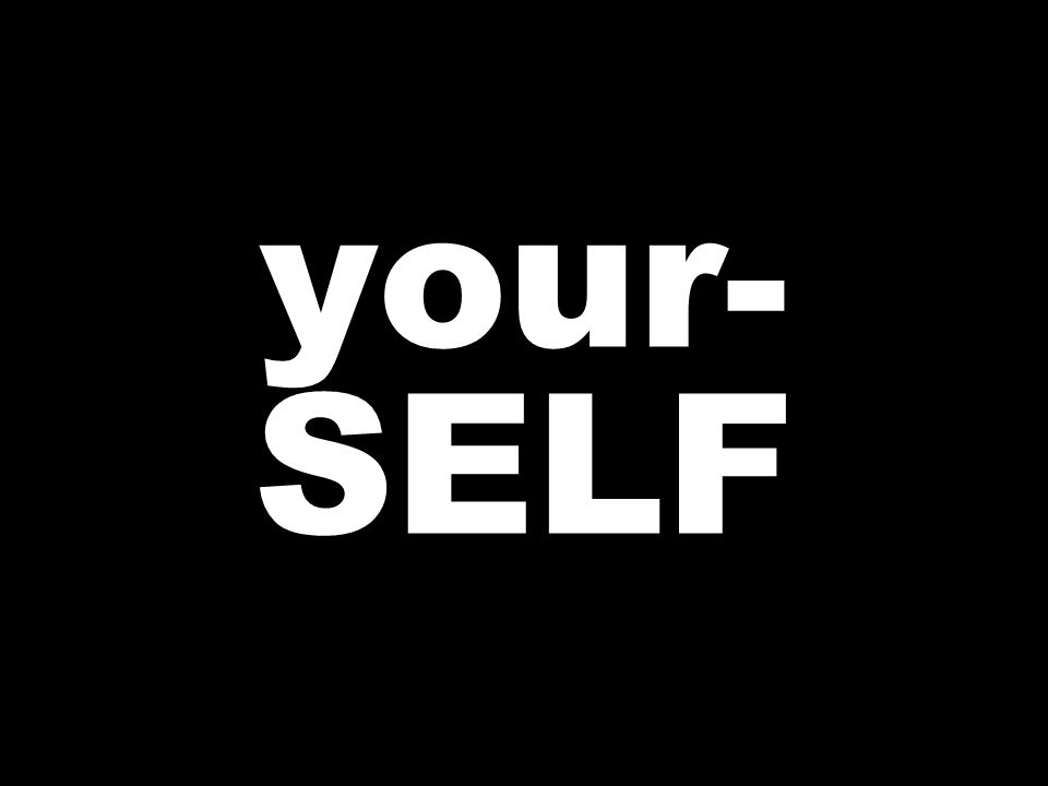 your- SELF