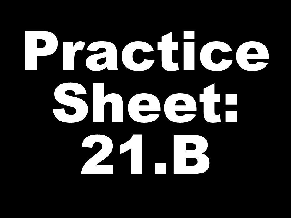 Practice Sheet: 21.B