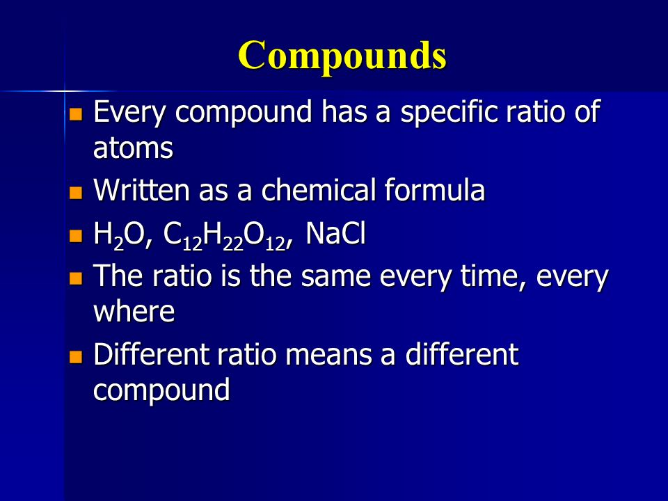 Compounds Formed when two or more elements combine Formed when two or more elements combine Must make a chemical change Must make a chemical change Ne