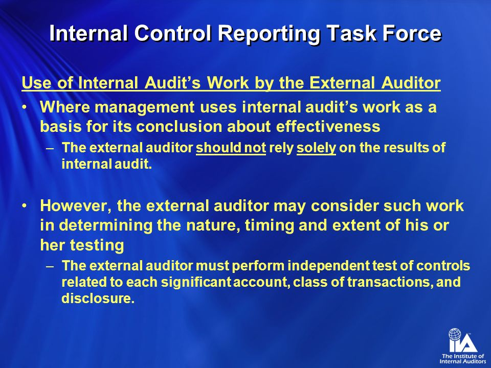 Internal Control Reporting Task Force Testing Considerations Multiple Locations It may not be necessary to understand and test controls at each locati