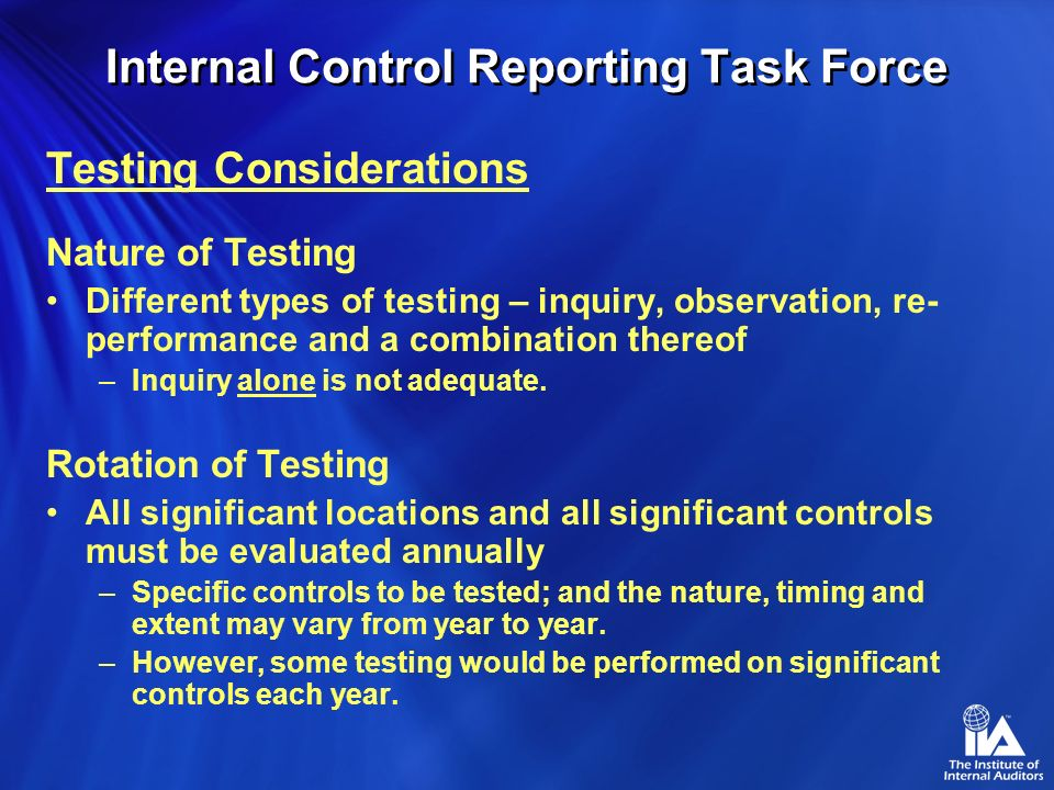 Internal Control Reporting Task Force Requirements of the Preparer Community Adequate documentation of the design of controls –Inadequate documentatio