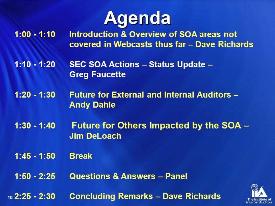 10 Agenda 1:00 - 1:10 Introduction & Overview of SOA areas not covered in Webcasts thus far – Dave Richards 1:10 - 1:20SEC SOA Actions – Status Update