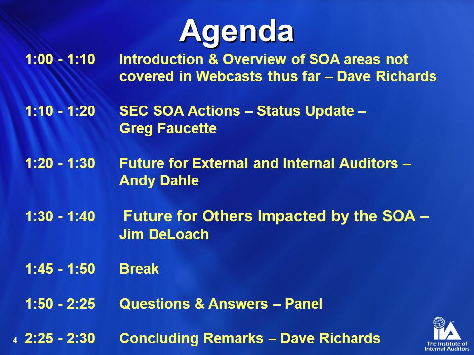 4 1:00 - 1:10 Introduction & Overview of SOA areas not covered in Webcasts thus far – Dave Richards 1:10 - 1:20SEC SOA Actions – Status Update – Greg